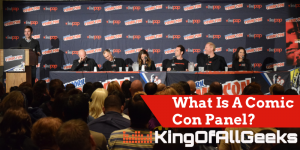What Is A Comic Con Panel